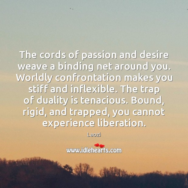 Image, The cords of passion and desire weave a binding net around you.