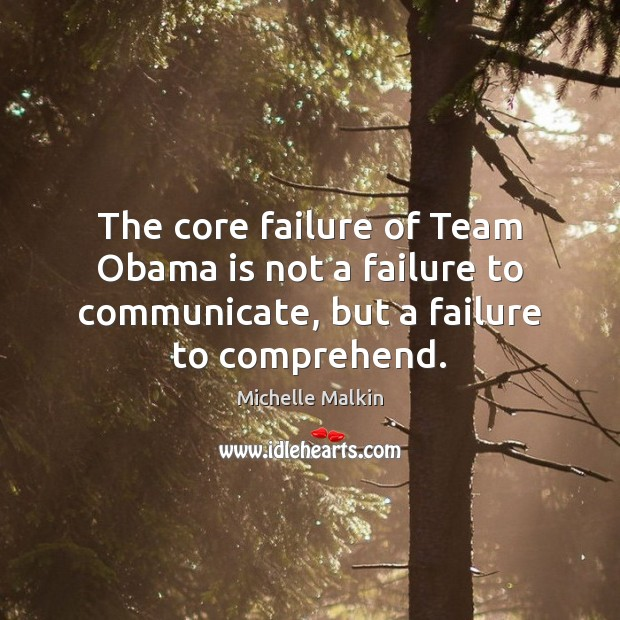 The core failure of Team Obama is not a failure to communicate, Image