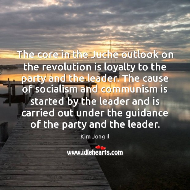 Image, The core in the Juche outlook on the revolution is loyalty to