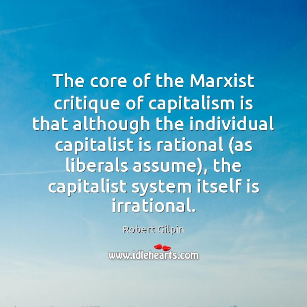 The core of the Marxist critique of capitalism is that although the Capitalism Quotes Image