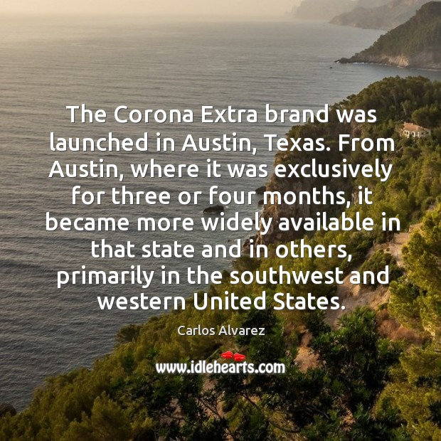 Image, The corona extra brand was launched in austin, texas. From austin, where it was