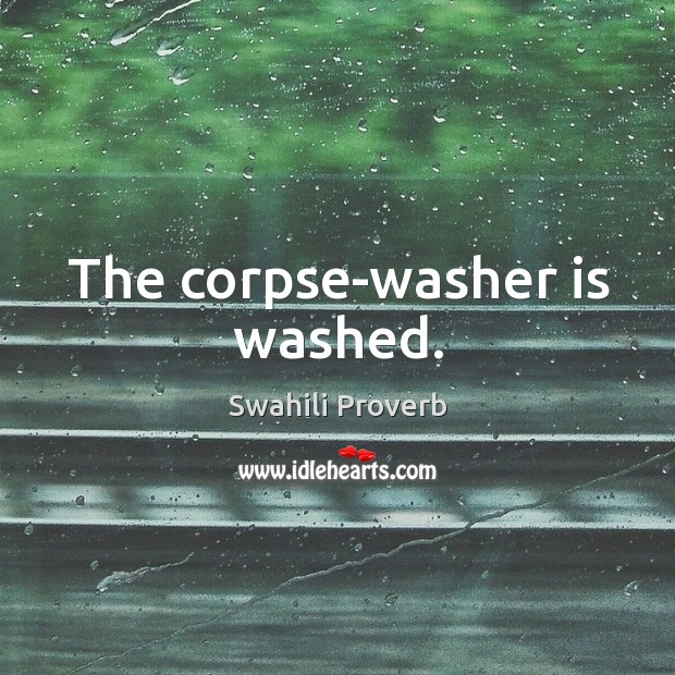 Image, The corpse-washer is washed.