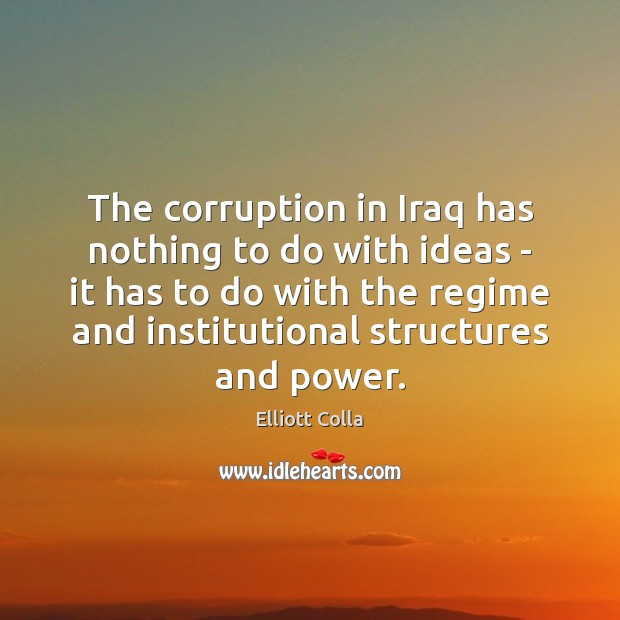 The corruption in Iraq has nothing to do with ideas – it Image