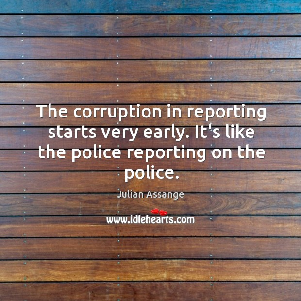 The corruption in reporting starts very early. It's like the police reporting Image