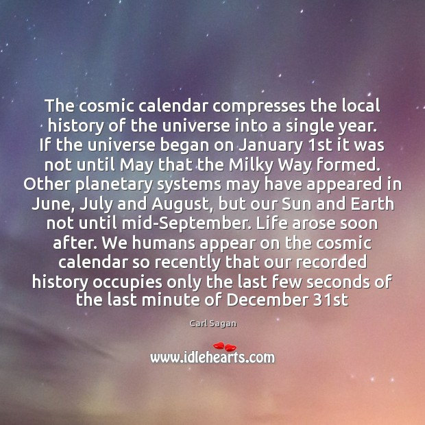 Image, The cosmic calendar compresses the local history of the universe into a