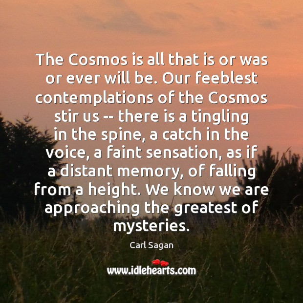 Image, The Cosmos is all that is or was or ever will be.