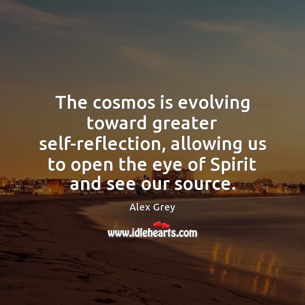 Image, The cosmos is evolving toward greater self-reflection, allowing us to open the