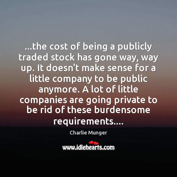 Image, …the cost of being a publicly traded stock has gone way, way
