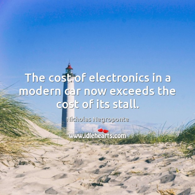 The cost of electronics in a modern car now exceeds the cost of its stall. Image