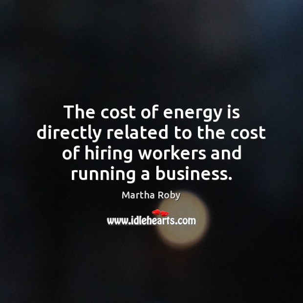 The cost of energy is directly related to the cost of hiring Image