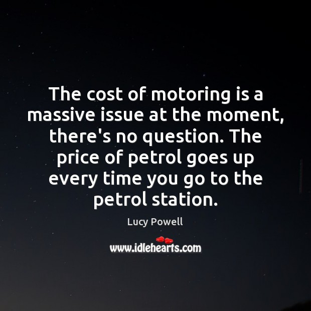 The cost of motoring is a massive issue at the moment, there's Image