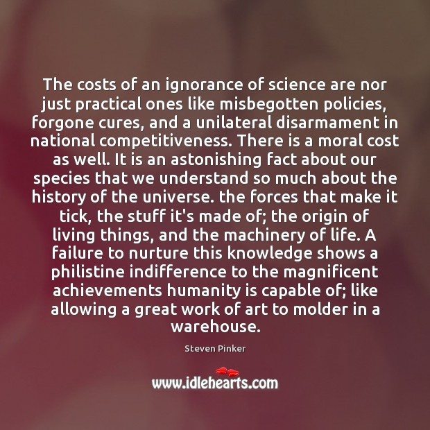 The costs of an ignorance of science are nor just practical ones Image