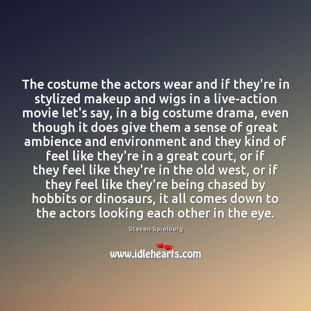 Image, The costume the actors wear and if they're in stylized makeup and