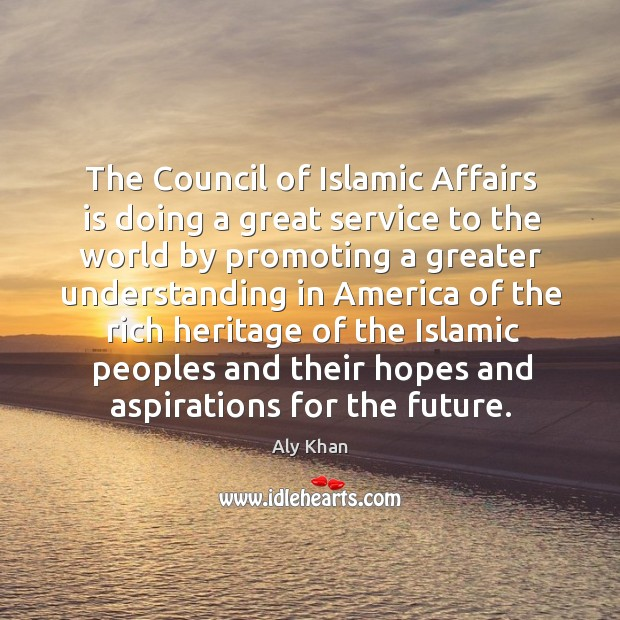 Image, The council of islamic affairs is doing a great service to the world by promoting