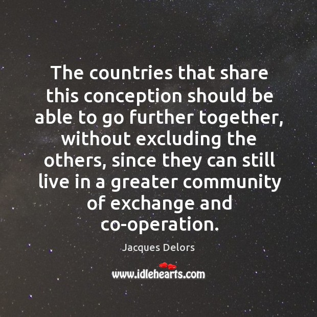 The countries that share this conception should be able to go further together Image