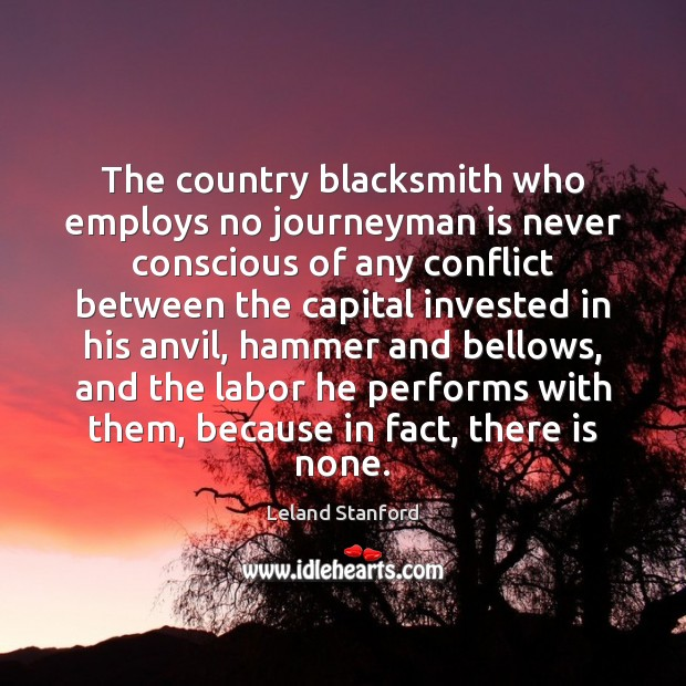 Image, The country blacksmith who employs no journeyman is never conscious of any