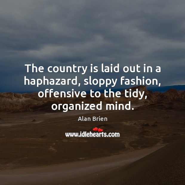 Image, The country is laid out in a haphazard, sloppy fashion, offensive to