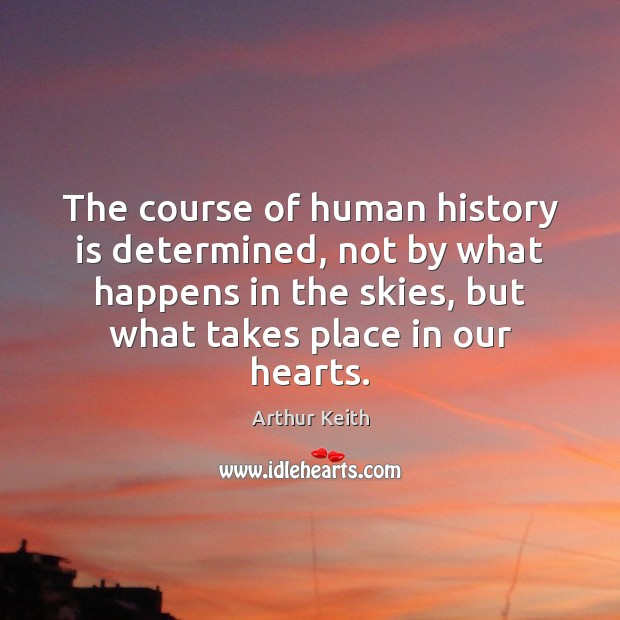 Image, The course of human history is determined, not by what happens in