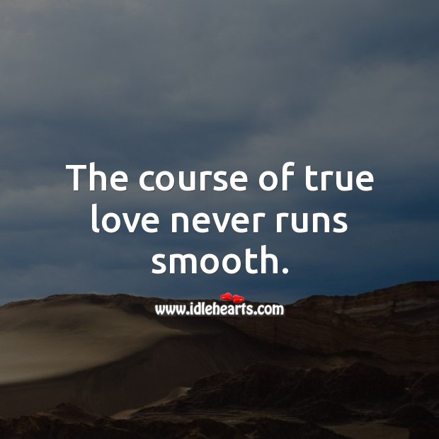 Image, The course of true love never runs smooth.