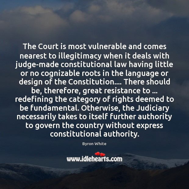 Image, The Court is most vulnerable and comes nearest to illegitimacy when it