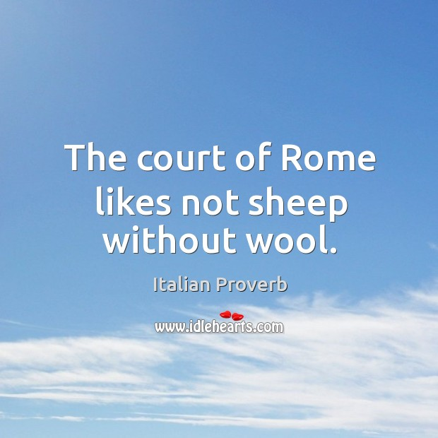 Image, The court of rome likes not sheep without wool.