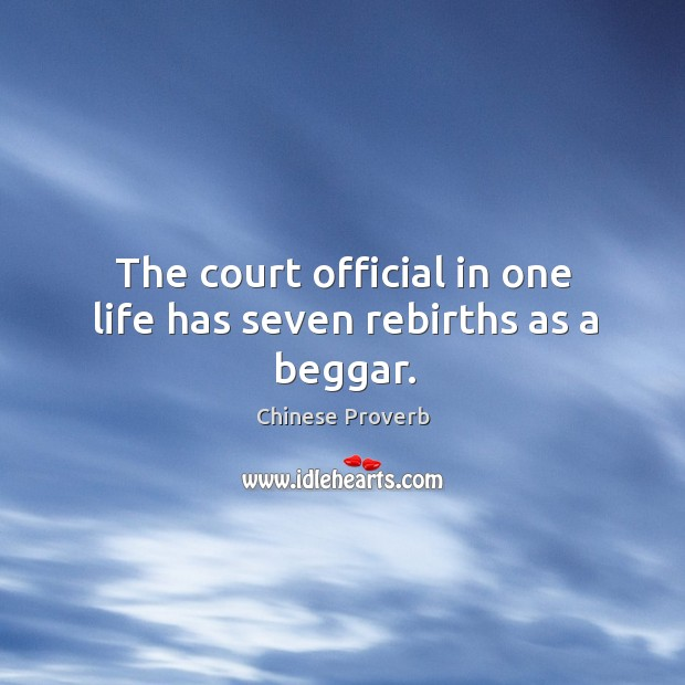 Image, The court official in one life has seven rebirths as a beggar.