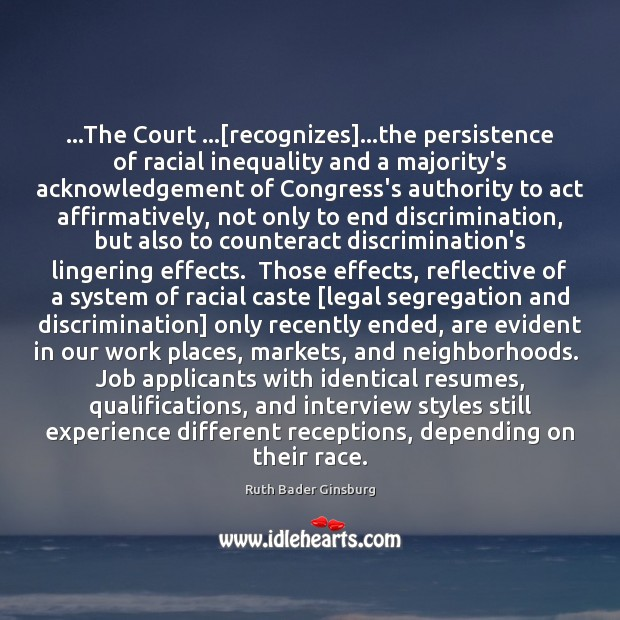 Image, …The Court …[recognizes]…the persistence of racial inequality and a majority's acknowledgement