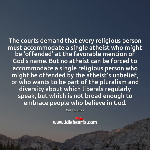 The courts demand that every religious person must accommodate a single atheist Image