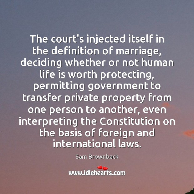 The court's injected itself in the definition of marriage, deciding whether or Image