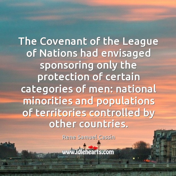 The covenant of the league of nations had envisaged sponsoring only the protection Image