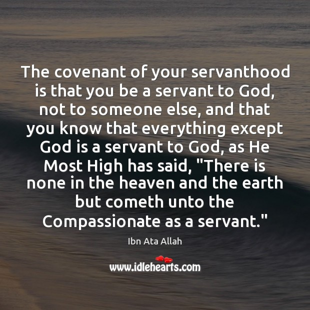 The covenant of your servanthood is that you be a servant to Image
