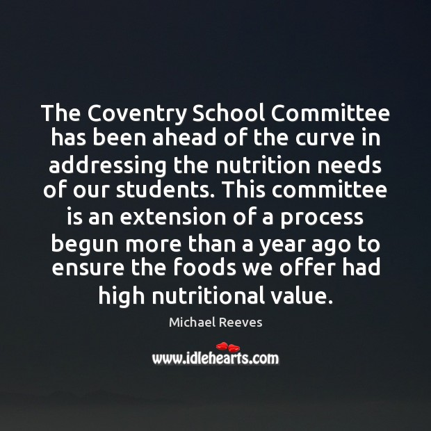 The Coventry School Committee has been ahead of the curve in addressing Michael Reeves Picture Quote