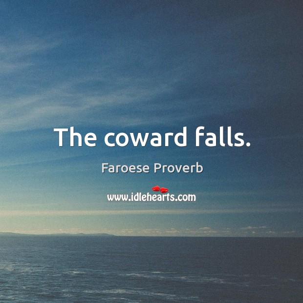 The coward falls. Faroese Proverbs Image