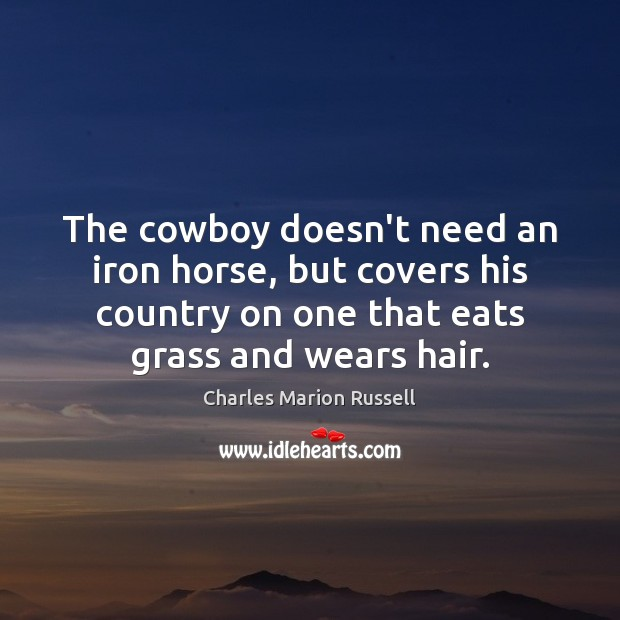 The cowboy doesn't need an iron horse, but covers his country on Image