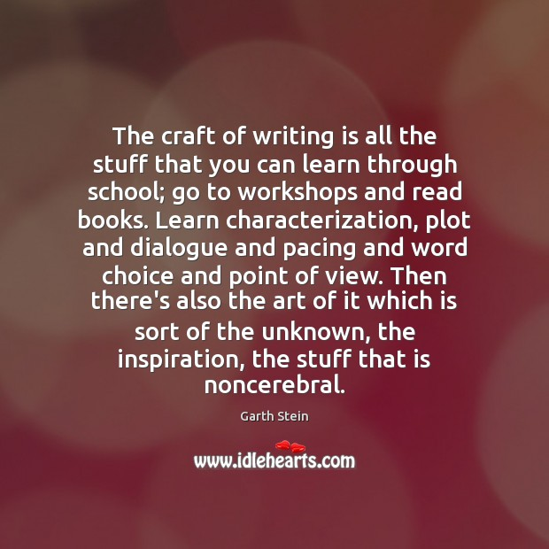 The craft of writing is all the stuff that you can learn Garth Stein Picture Quote