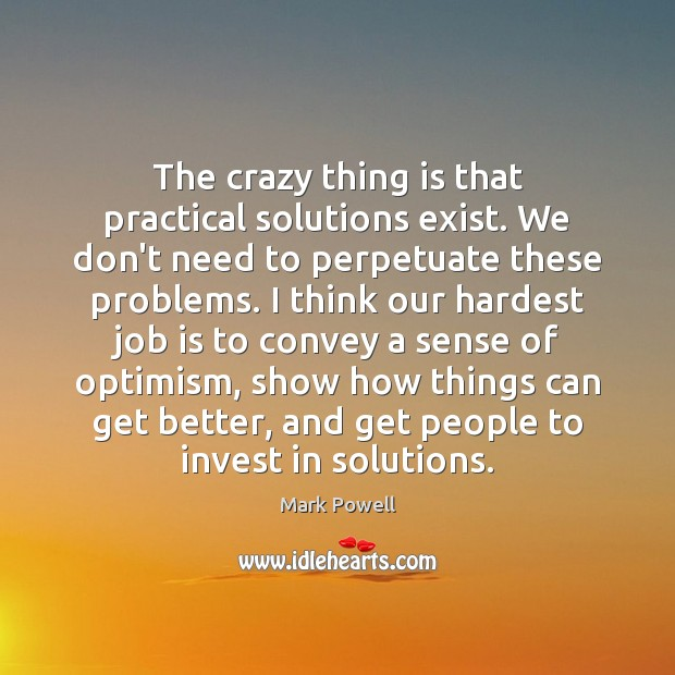 The crazy thing is that practical solutions exist. We don't need to Image