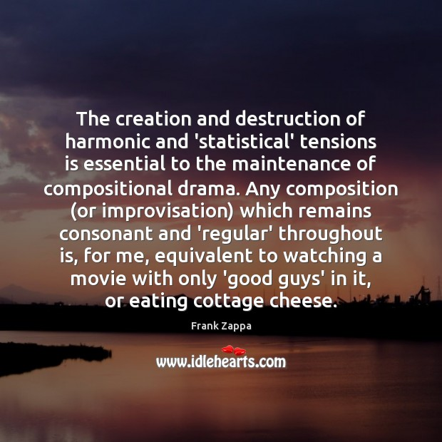Image, The creation and destruction of harmonic and 'statistical' tensions is essential to
