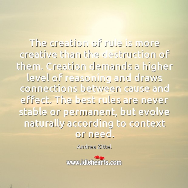 Image, The creation of rule is more creative than the destruction of them.