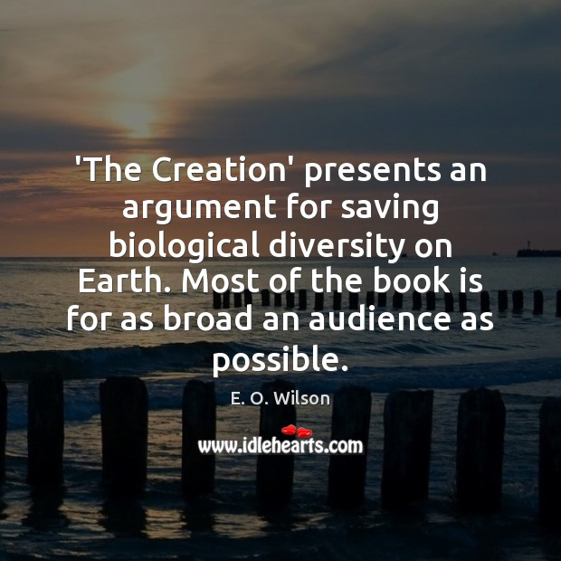Image, Argument, Audience, Biological, Book, Broad, Broads, Creation, Diversity, Earth, Most, Possible, Presents, Saving