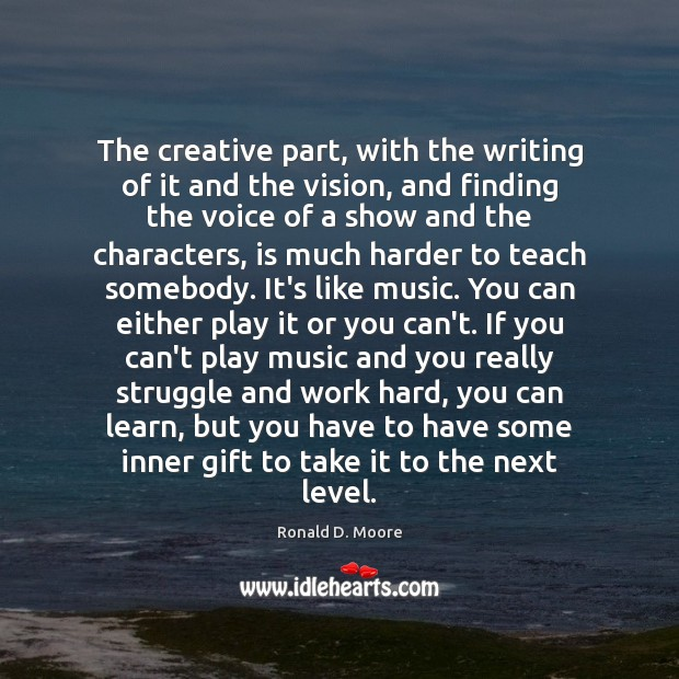 Image, The creative part, with the writing of it and the vision, and