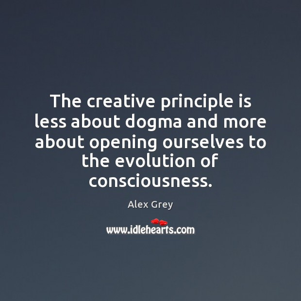 Image, The creative principle is less about dogma and more about opening ourselves