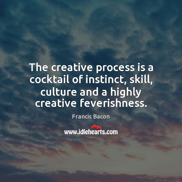 The creative process is a cocktail of instinct, skill, culture and a Image