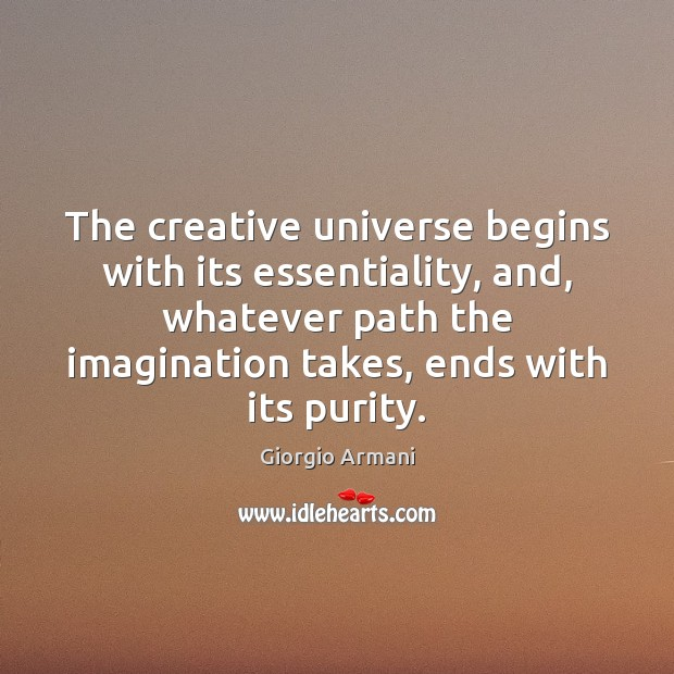 Image, The creative universe begins with its essentiality, and, whatever path the imagination