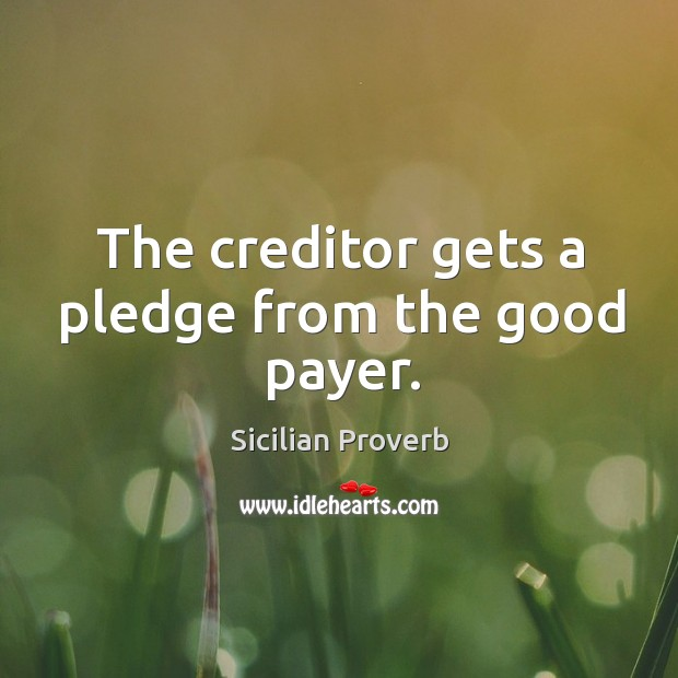 Image, The creditor gets a pledge from the good payer.