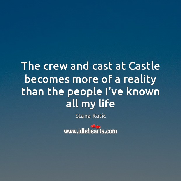 Image, The crew and cast at Castle becomes more of a reality than