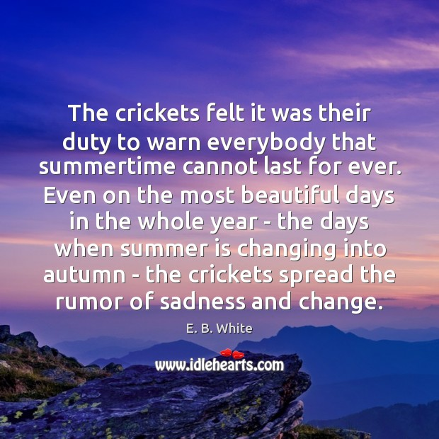 Image, The crickets felt it was their duty to warn everybody that summertime