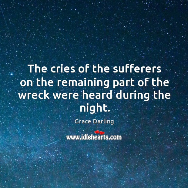 The cries of the sufferers on the remaining part of the wreck were heard during the night. Image