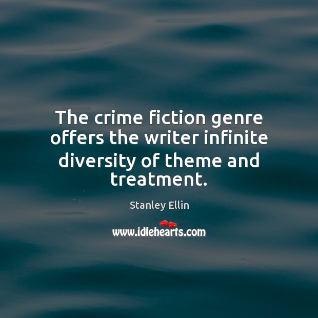 Image, The crime fiction genre offers the writer infinite diversity of theme and treatment.