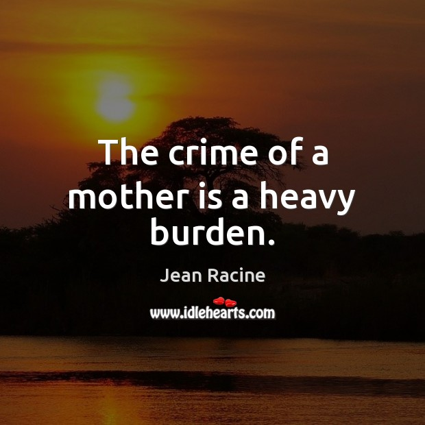 Image, The crime of a mother is a heavy burden.