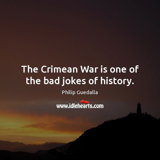 Image, The Crimean War is one of the bad jokes of history.